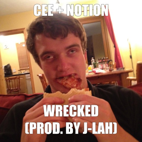 Cee & Notion - Wrecked (Produced By J-Lah)