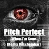 When Im Gone - Pitch Perfect (Remix Unscheinbar)
