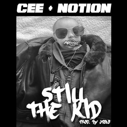 Cee & Notion - Still The Kid (Prod. By JPolo)