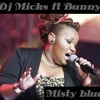 Dj Micks Ft Bunny - Misty Blue (Origanal Mix)