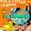 I'm A Little Tea Pot Rideout