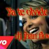 99  Ya Te Olvide & Vernis Hernandez Ft 4  DJ JHAN FLOW
