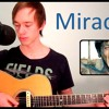 Miracles - Coldplay (Unbroken Soundtrack) Acoustic Cover
