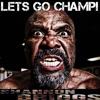 Lets Go Champ