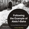 Following the Example of Abdu'l-Baha - A Talk by TomPrice