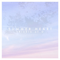 Summer Heart Thinkin of U Artwork