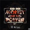 Kid Ink - Money And The Power (Mr B Remix)