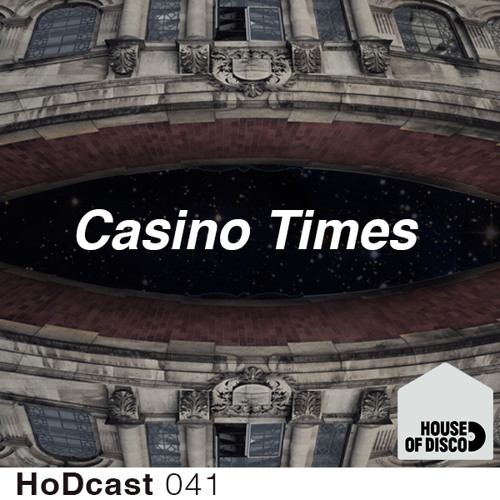 Casino Times - House of Disco Guestmix