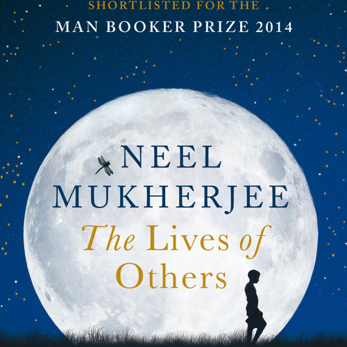 Neel Mukherjee talks with Alex Clark about The Lives of Others