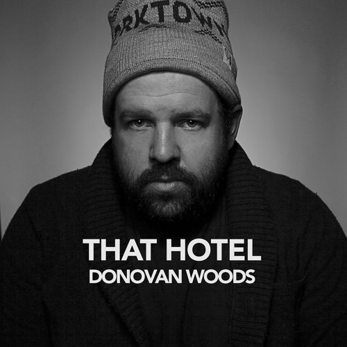 That Hotel - Donovan Woods