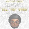 "All That Swag (Prod By. YaBoyJDub) *Wack Rap Tuesday*  [""BUY"" IS FREE DL!]"