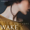 Wake by Anna Hope (Audiobook extract) Read by the Author