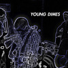 YOUNG DIMES - Shake the City Down