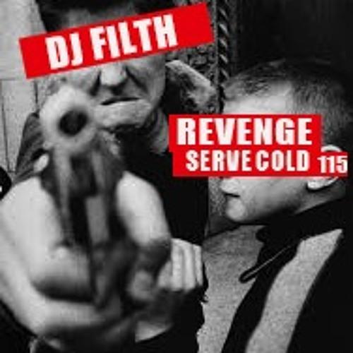 DJ FILTH - REVENGE, SERVE COLD