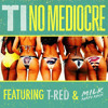 No Mediocre Feat T-Red And Milk Party Rock (KDrew Remix) - TI (Free Download)