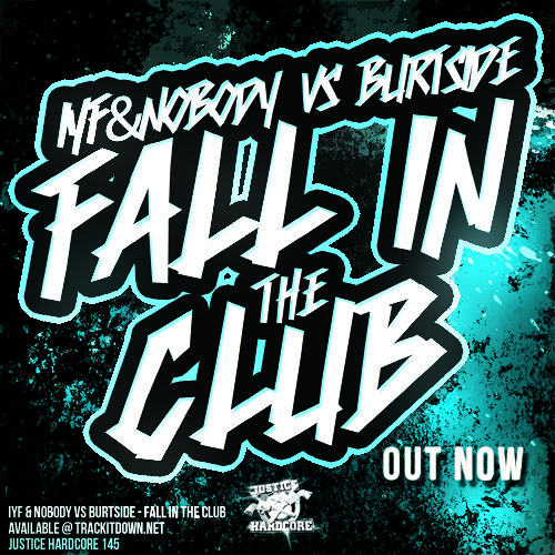 [JH145] IYF & Nobody Vs Burtside - Fall In The Club (OUT NOW)