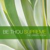 Be Thou Supreme (Hymns, #367—new Tune)