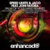 Speed Limits & Jaco - Palm Of Your Hand (Ft. Joni Fatora) (Ownglow Remix)