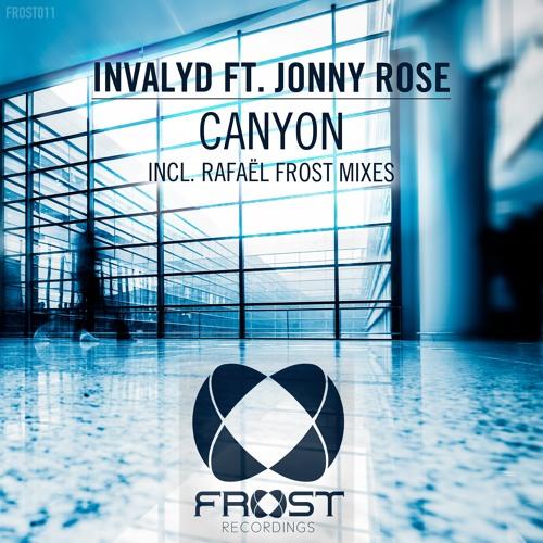 Invalyd feat. Jonny Rose - Canyon (Rafael Frost Remix)