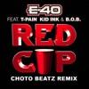 E - 40 -RED CUP- Feat. T - Pain, Kid Ink & B.O.B. (Choto Beatz Trap Remix)
