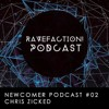 RAVEFACTION! Newcomer Podcast #02 - Chris Zicked