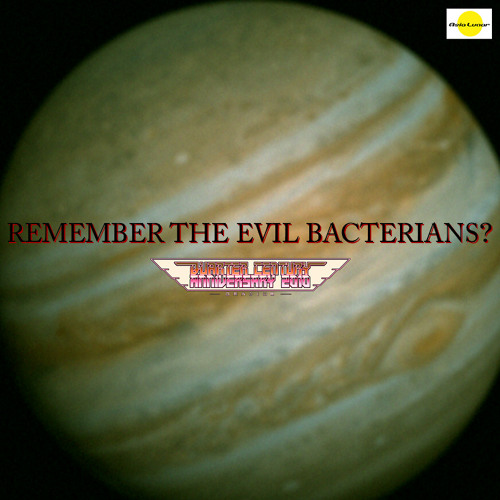 REMEMBER THE EVIL BACTERIANS?