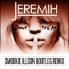 Jeremih ft. YG - Dont Tell Em (Smookie Illson Bootleg Remix)