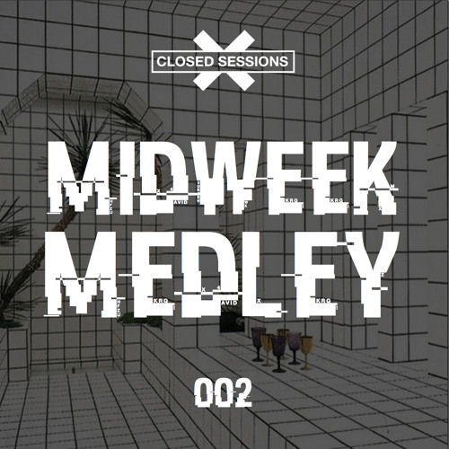 Closed Sessions Midweek Medley - 002