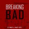 S.I. Unit - Breaking Bad ft. Salt City