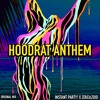 Instant Party! x ZEKE&ZOID - Hoodrat Anthem (Original)