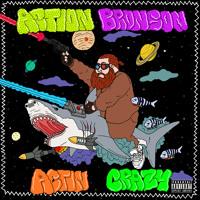 Action Bronson - Actin Crazy