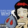 Blanca Whiite - White Girl (Remix)