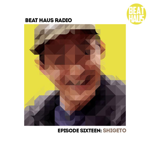 BEAT HAUS RADIO 16 ft Shigeto