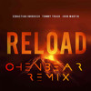 Reload (Chenbear Remix)- Sebastian Ingrosso & Tommy Trash ft. John Martin