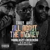 Troy Ave - ALL ABOUT THE MONEY (clean mastered)ft. Young Lito prod by Roofeo