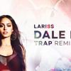 Lariss - Dale Papi ( Lu-K Beats & Haarp Beats TRAP Remix )