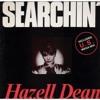 HAZELL DEAN – Searchin' [US Megamix Full Prelude Version – Proto Release 1983]