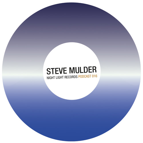 Steve Mulder - Night Light Records Podcast 016