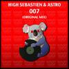 High Sebastien & Astro - 007 (Original Mix) #11 Beatport Minimal Chart