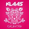 Klaas - Calavera (Original Edit) (Out Now)