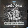 BL3R & Andres Fresko - Jumpoff (Carnage Edit) OUT NOW
