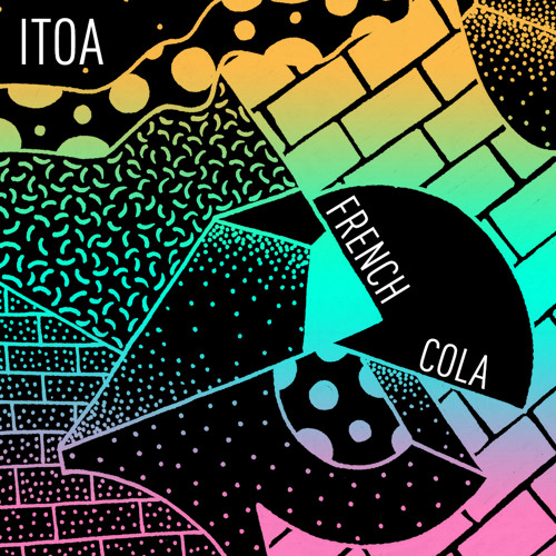 Itoa - French Cola EP Preview (Out Now!)