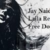 Jay Naidu - Laila (Remix) (Free Download 2015)
