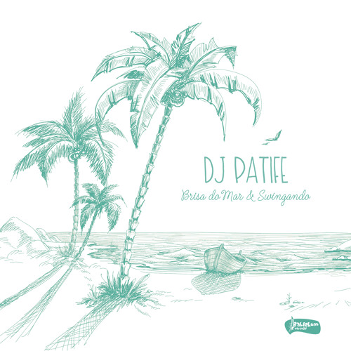 A - DJ Patife - Brisa do Mar