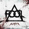 F.O.O.L. - Slayer [EDM.com Premiere] mp3