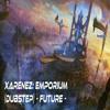 Xarenez: Emporium (Dubstep) -Future-