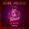 T - Pain Ft Lil Wayne -Let Me Through (Shane Michael Remix)