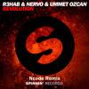 R3hab & NERVO & Ummet Ozcan - Revolution (Ncode Remix) [FREE Download]