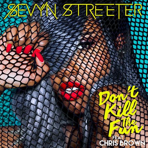 Sevyn Streeter ft. Chris Brown – Don't Kill The Fun
