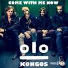 Kongos - Come With Me Now (Max Baun Remix)